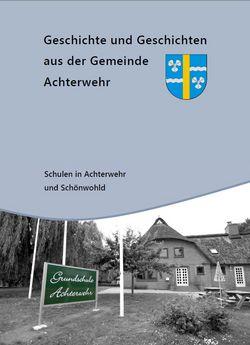 Geschichte und Geschichten aus der Gemeinde Achterwehr Schulen in Achterwehr und Schönwohld